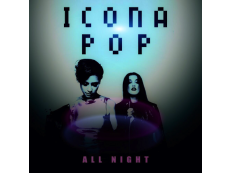 Icona Pop - All Night