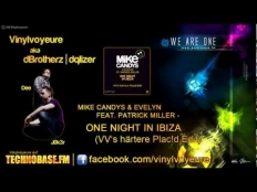 Mike Candys & Evelyn Feat. Patrick Miller - One Night in Ibiza (VV's härtere Plac!d Edit)