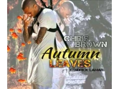 Chris Brown feat. Kendrick Lamar - Autumn Leaves