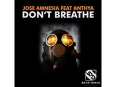 JOSE AMNESIA feat. ANTHYA - DON'T BREATHE