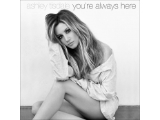 Ashley Tisdale - You're Always Here