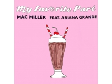 Mac Miller feat. Ariana Grande - My Favorite Part