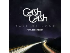 Cash Cash feat. Bebe Rexha - Take Me Home
