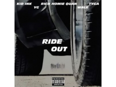 Kid Ink, Tyga, Wale, YG, Rich Homie Quan - Ride Out