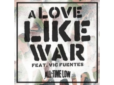 All Time Low feat. Vic Fuentes - A Love Like War