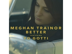Meghan Trainor feat. Yo Gotti - Better