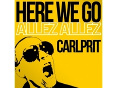 Carlprit - Here We Go ( Allez Allez )
