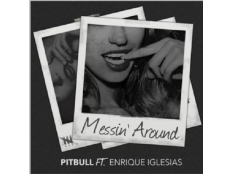 Pitbull feat. Enrique Iglesias - Messin' Around