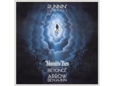 Naughty Boy feat. Beyonce, Arrow Benjamin - Runnin' (Lose It All)