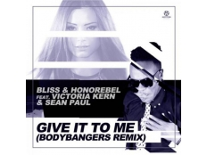 Bliss & Honorebel feat. Victoria Kern & Sean Paul  - Give It To Me (Bodybangers Edit)