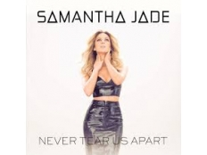Samantha Jade - Never Tears Us Apart