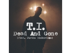 T.I. feat. Justin Timberlake - Dead And Gone