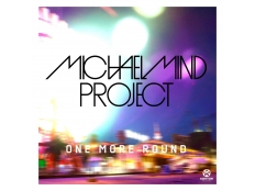 Michael Mind Project feat. Tome & Raghav - One More Round