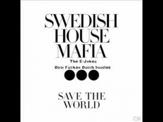 Swedish House Mafia - Save The World (The E-jokes Dirty Fucken Dutch Bootleg)