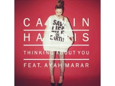 Calvin Harris feat. Ayah Marar - Thinking About You