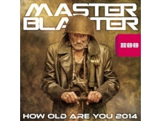 Master Blaster  - How Old Are You 2014